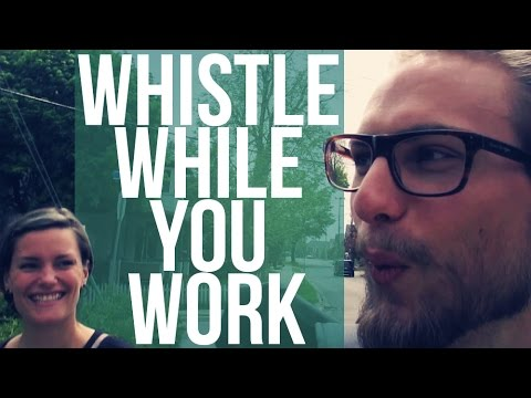 WHISTLE WHILE YOU WORK | Ralph & Lou