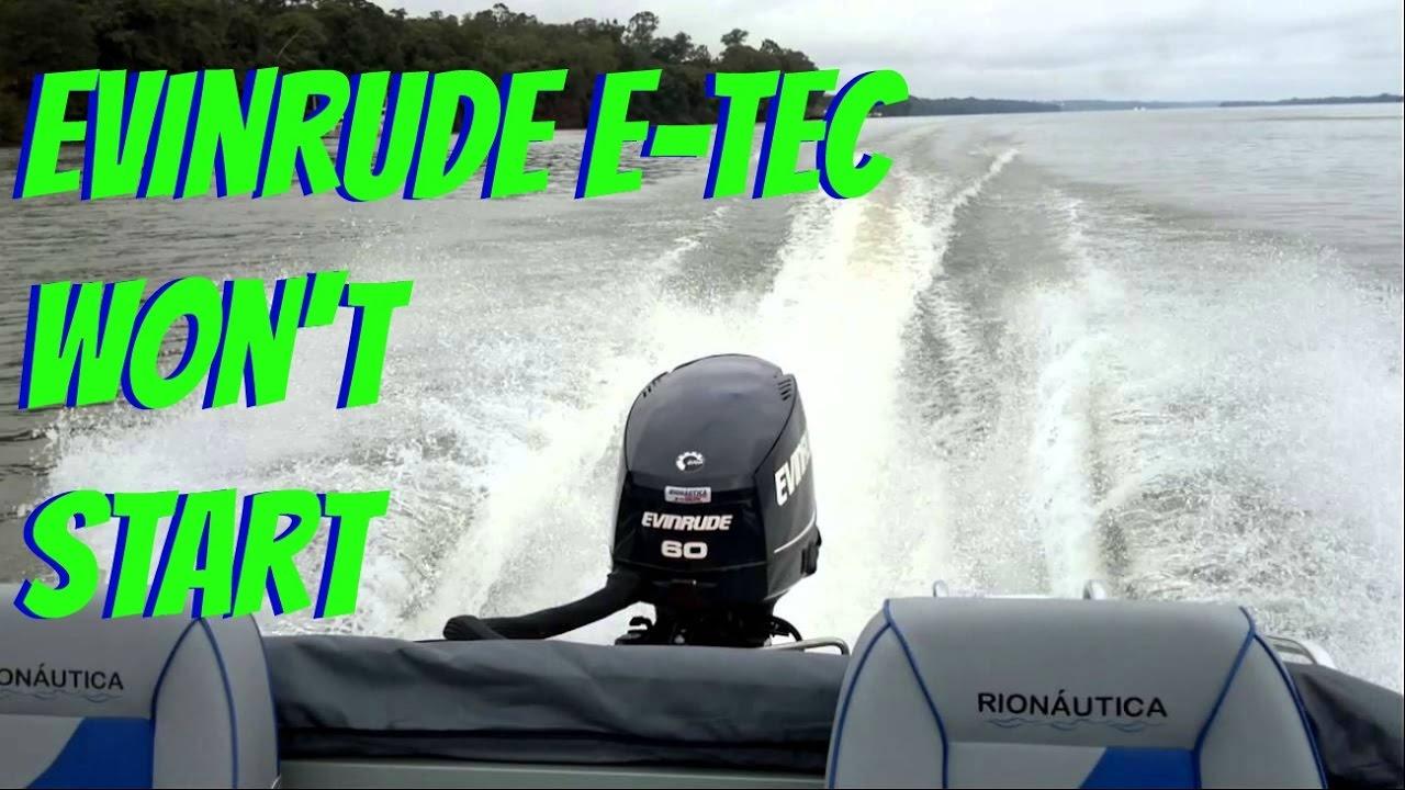 Evinrude E-TEC Cranks But Won't Start