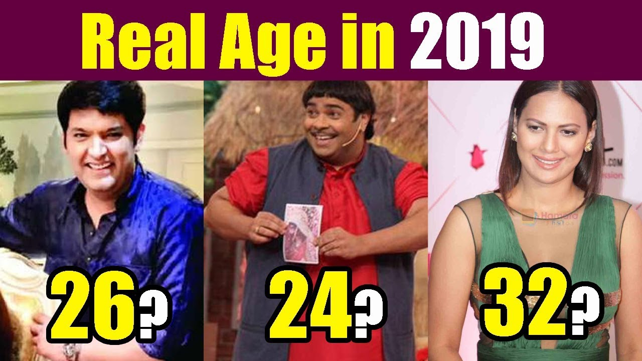 2019 Real Age of The Kapil Sharma Show Actors