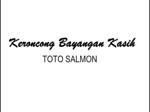 Kr  Bayangan Kasih - Toto Salmon