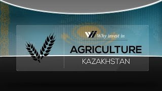 Agriculture  Kazakhstan - Why invest in 2015