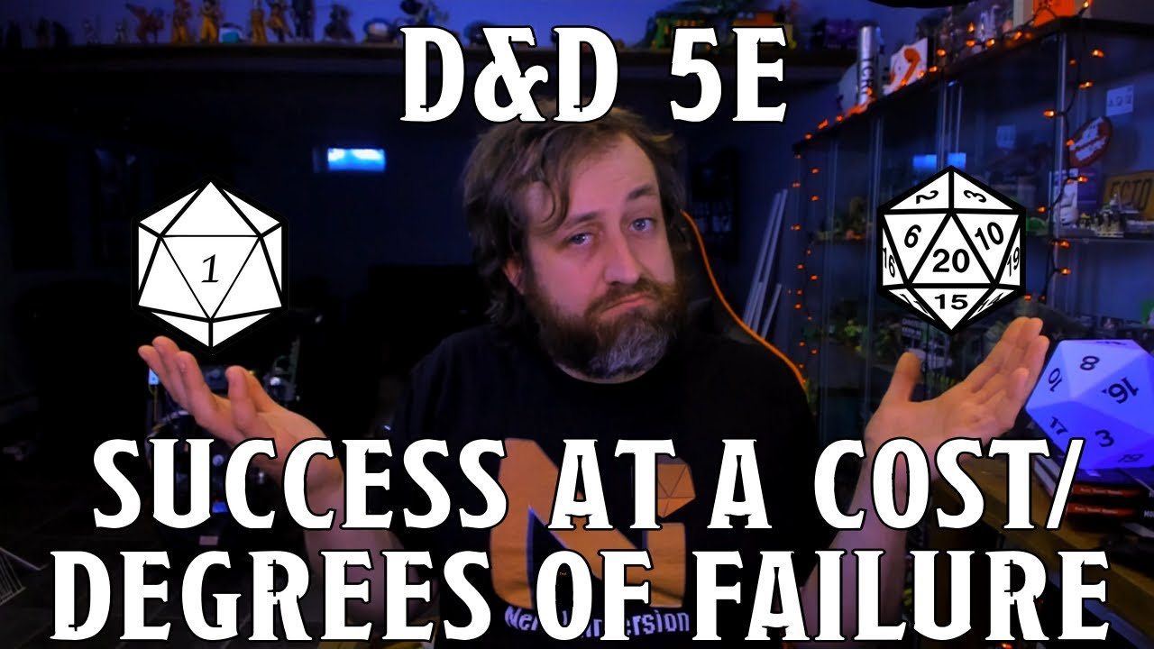 D&D 5e Success At A Cost/Degrees of Failure | Nerd Immersion
