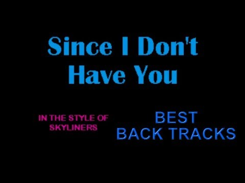 Since I Don't Have You - Karaoke Style of the Skyliners