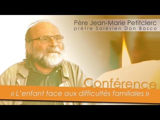 « L'enfant face aux difficultés familiales » : conférence du Père Jean-Marie Petitclerc