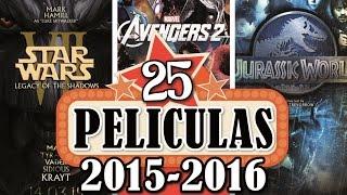 Las 25 Películas más esperadas del 2015 y 2016 [HD] / Cine Estrenos Confirmados