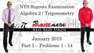 NYS Algebra 2 / Trigonometry Regents January 2015: Part 1: Problems 1 - 14