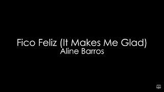 Aline Barros - Fico Feliz (Playback com LETRA)