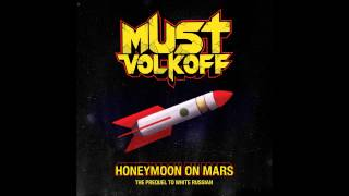 Must Volkoff - Honeymoon On Mars (FULL EP)
