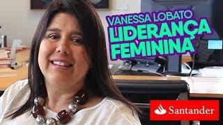 Mulheres na Liderança: O Papel do RH na igualdade de gênero | Vanessa Lobato, do Santander