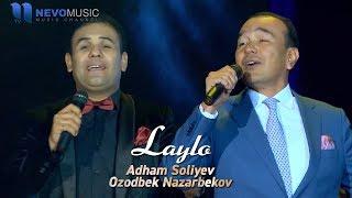 Скачать Adham Soliyev Ozodbek Nazarbekov Laylo Concert Version