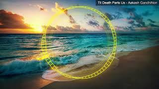 Música Ambiente - Til Death Parts Us / Aakash Gandhi