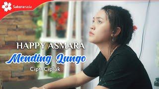 Happy Asmara - Mending Lungo