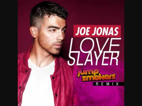 Joe Jonas Love Slayer - Jump Smokers Remix