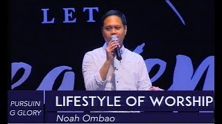 Pursuing Glory | Lifestyle of Worship - Noah Ombao