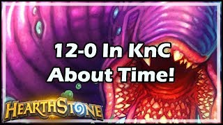 [Hearthstone] 12-0 In KnC, About Time!
