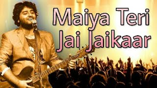 Maiya Teri Jai Jaikaar - Navratri 2017 Special New Song  [ arijit singh ]