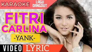 [4.03 MB] Fitri Carlina - Yank - Video Lirik Karaoke Lagu Dangdut Terbaru - NSTV