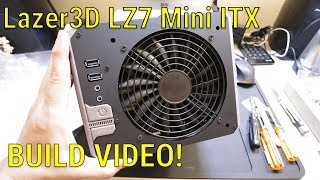 Lazer3D LZ7 Mini ITX Computer Build