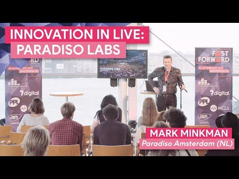 """Innovation in Live Music: Paradiso Labs"" with Mark Minkman, Paradiso   FastForward 2017"
