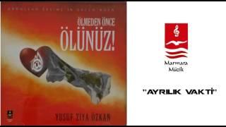 """YUSUF ZİYA ÖZKAN  """"AYRILIK VAKTİ"""""""