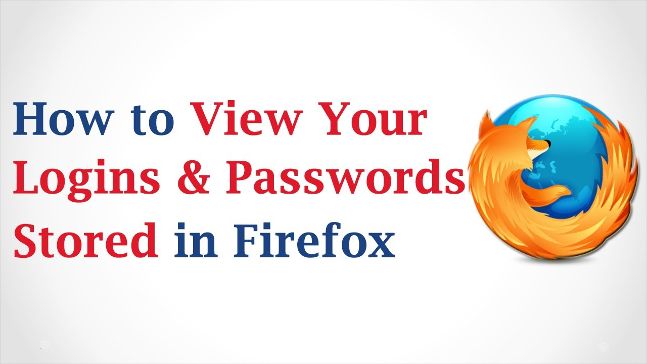 How to View Your Logins and Passwords Stored in Mozilla Firefox ...
