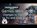 Games Workshop's Changes to Tournaments to Try and Stop Slow Play