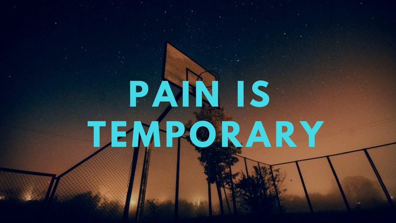 Pain Is Temporary Basketball Motivation 2017 Youtube