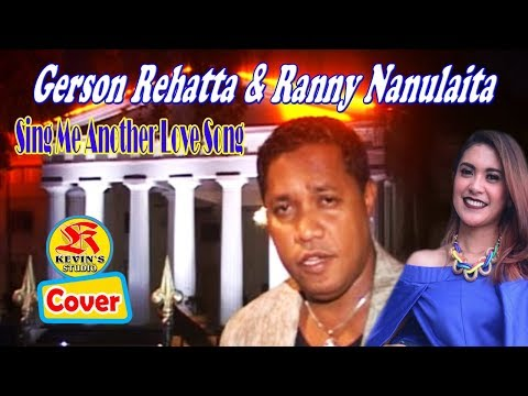 SING ME ANOTHER LOVE SONG - GERSON REHATTA & RANNY NANULAITA _ KEVINS MUSIC STUDIO ( OFFICIAL )