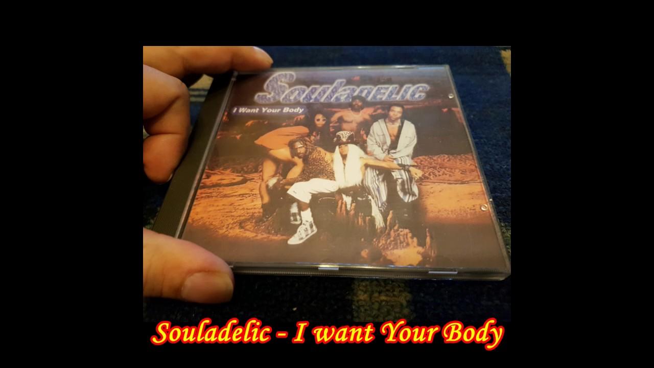I Want Your Body Souladelic - I Want Yo...