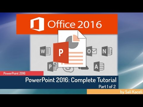 PowerPoint 2016 Tutorial: A Tutorial for Absolute Beginner - Part 1 of 2