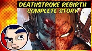 Deathstroke Rebirth - Complete Story | Comicstorian