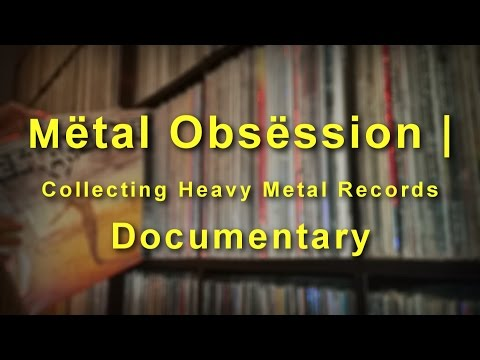 Mëtal Obsëssion | Collecting Heavy Metal Records Documentary