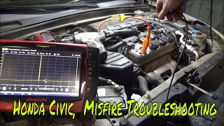 2005 Honda Civic,  Misfire and Low Power Troubleshooting