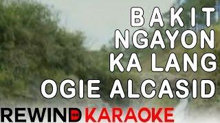 Ogie Alcasid | Bakit Ngayon Ka Lang | Karaoke Version