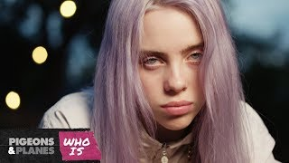 Download Who Is Billie Eilish?   Pigeons & Planes Mp3 and Videos