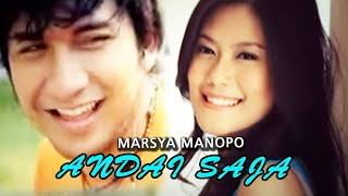 Marsya Manopo-Andai Saja [Official Music Video Clip]