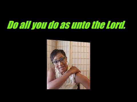 Do All You Do as Unto the Lord