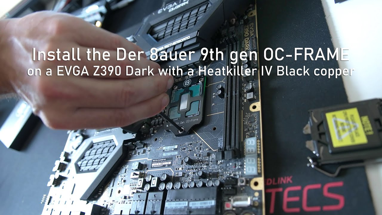Install of the Der 8auer OC Frame and a delided 9900k on a EVGA Z390 Dark