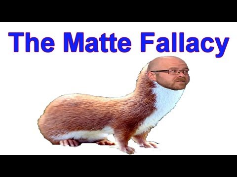 The Matte Fallacy