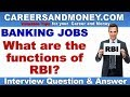 What are the functions of RBI? - Bank Interview Question & Answer