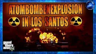 GTA 5 ATOMBOMBENEXPLOSION IN LOS SANTOS!!! THE END OF LOS SANTOS?