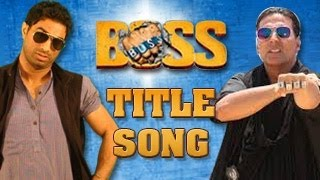 BOSS Title Song Feat. Honey Singh | Akshay Kumar
