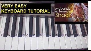 Mubarak ho tumko ye Shaadi Tumhari| Keyboard piano tutorials| Mubarak Mubarak