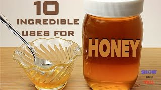 10 Incredible Uses For Honey