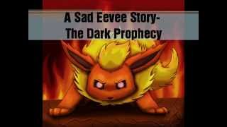 A Sad Eevee Story- The Dark Prophecy~ Opening Sequence