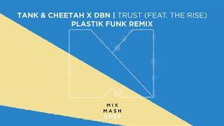 Скачать Tank Cheetah X DBN Trust Feat The Rise Plastik Funk Remix Out Now