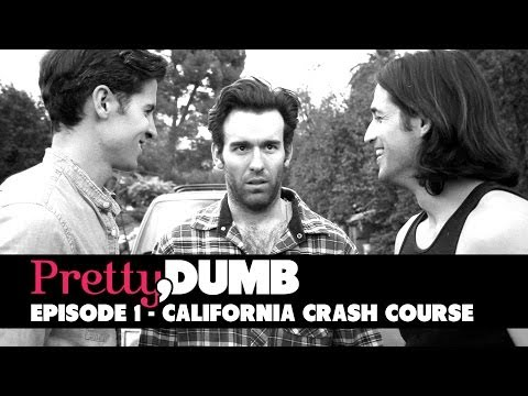 Pretty, Dumb  Episode 1, California Crash Course