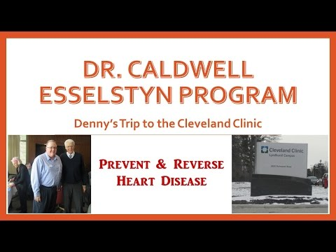 Trip to the Cleveland Clinic & Dr. Esselstyn's Prevent & Reverse Heart Disease