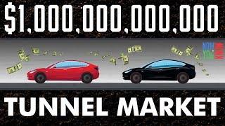 The Trillion Dollar Tunnel Market