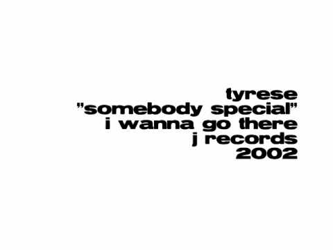 Tyrese - Somebody Special